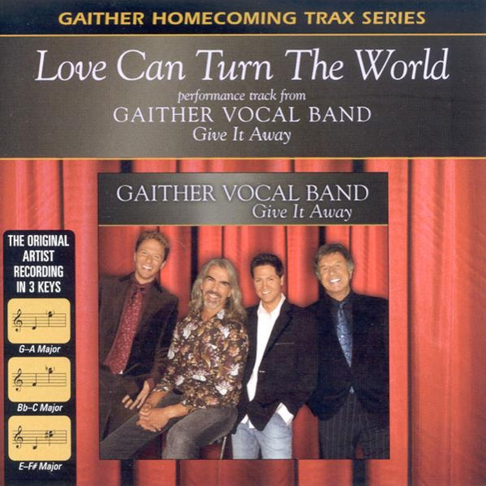 love can change the world gaither