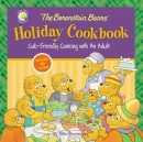 The Berenstain Bears Holiday Cookbook: Cub-Friendly Cooking With An Adult