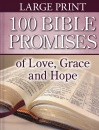 100 Bible Promises of Love, Grace, & Hope (Large Print)