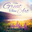 How Great Thou Art: A Cappella Hymns