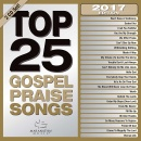 Top 25 Gospel Praise Songs 2017