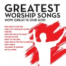 Greatest Worship Songs: How Great Is Our God