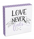 Love Never Fails 8x8 Wood Plaque
