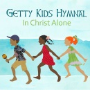 Getty Kids Hymnal: In Christ Alone