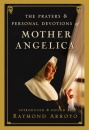 The Prayers & Personal Devotions Of Mother Angelica