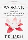 Women, Thou Art Healed & Whole (90 Day Devotional) HC