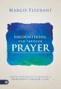 Encountering God Through Prayer: Simple Strategies to Develop a Powerful Prayer Life