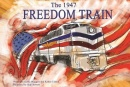 The 1947 Freedom Train (Hardcover)