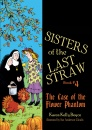 Sisters Of The Last Straw: The Case Of The Flower Phantom (Book 4)
