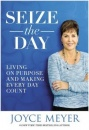 Seize The Day: Living On Purpose and Making Every Day Count (Hardcover)