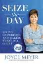 Seize The Day: Living On Purpose and Making Every Day Count (Large Print)