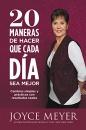 20 Maneras de hacer que cada día sea mejor: Cambios simples y prácticos con resultados reales (Spanish Edition)