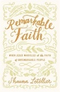 Remarkable Faith: When Jesus Marveled at the Faith of Unremarkable People