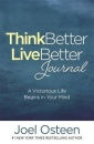 Think Better, Live Better Journal: A Guide to Living a Victorious Life