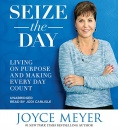 Seize The Day: Living On Purpose and Making Every Day Count (Audiobook)