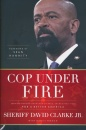 Cop Under Fire: Moving Beyond Hashtags of Race, Crime and Politics for a Better America