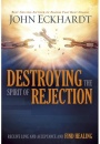 Destroying The Spirit Of Rejection