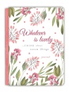 Whatever Is Lovely Gratitude Journal: Journal (Cloth Spine Deluxe Journal)