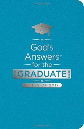 God's Answers for the Graduate: Class of 2017 (Teal New King James Version)