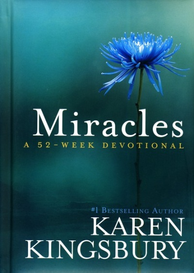 MIRACLES A 52WEEK DEVOTIONAL By Karen Kingsbury - Hardcover **Mint Condition**