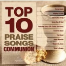 Top 10 Praise Songs Communion