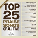 Top 25 Praise Songs - All Time [2 CD]
