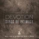 Devotion: Songs Of Intimacy
