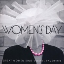 Women's Day: Great Women Sing Gospel Favorites