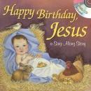Happy Birthday, Jesus: A Sing-Along Storybook