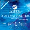 If We Never Meet Again