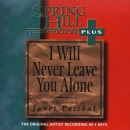 I Will Never Leave You Alone