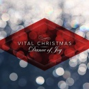 Dance Of Joy: Vital Christmas