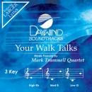 Your Walk Talks
