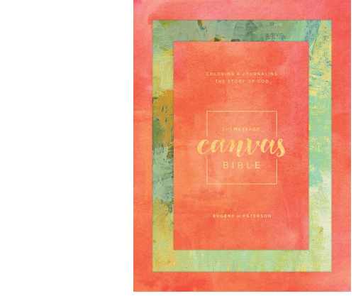 The Message Canvas Bible: Coloring and Journaling the Story of God (Hardcover)