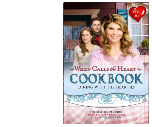 When Calls the Heart Cookbook: Dining with the Hearties, Volume 1